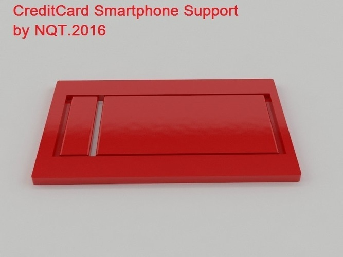 ​Credit Card Smartphone Supporting by NQT.2016 3D Print 119899