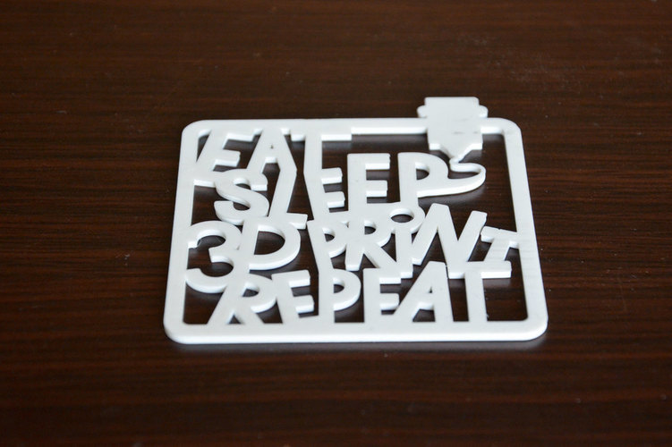 eat sleep 3dPrint repaeat  3D Print 136836