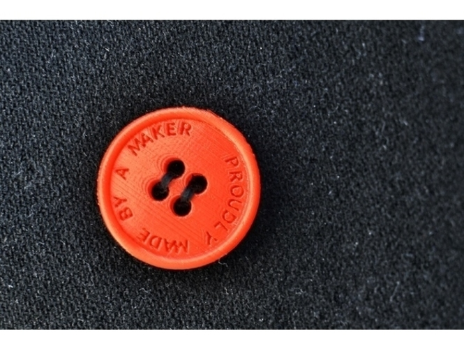 Button : Proudly made by a Maker -30 and 26 mm 3D Print 157333