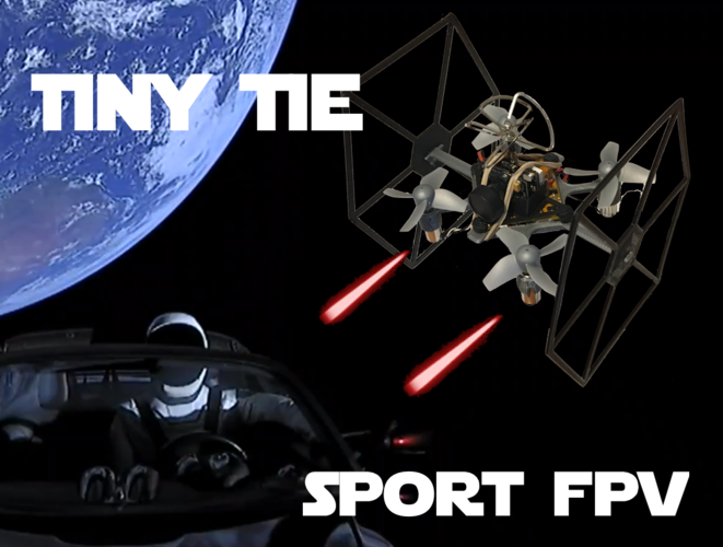 TINY TIE - 3D PRINTABLE INDOOR FPV TIE FIGHTER QUADCOPTER  3D Print 214020
