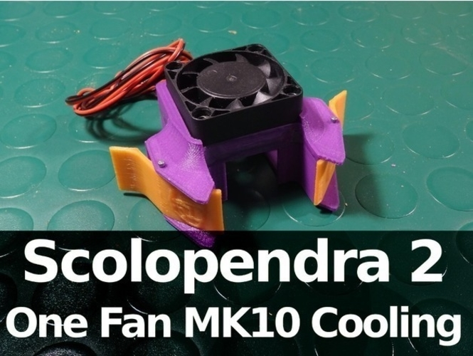 Scolopendra 2 One Fan MK10 Cooling System 3D Print 218667