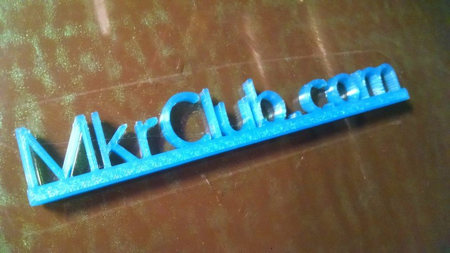 MkrClub.com Text Sign for desktop 3D Print 30120
