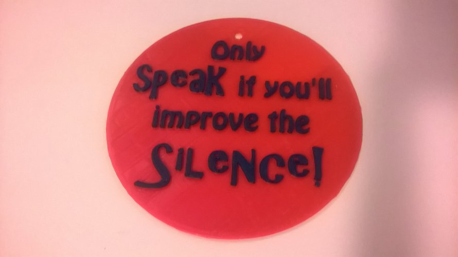 Only Speak Improve Silence Sign 3D Print 35354