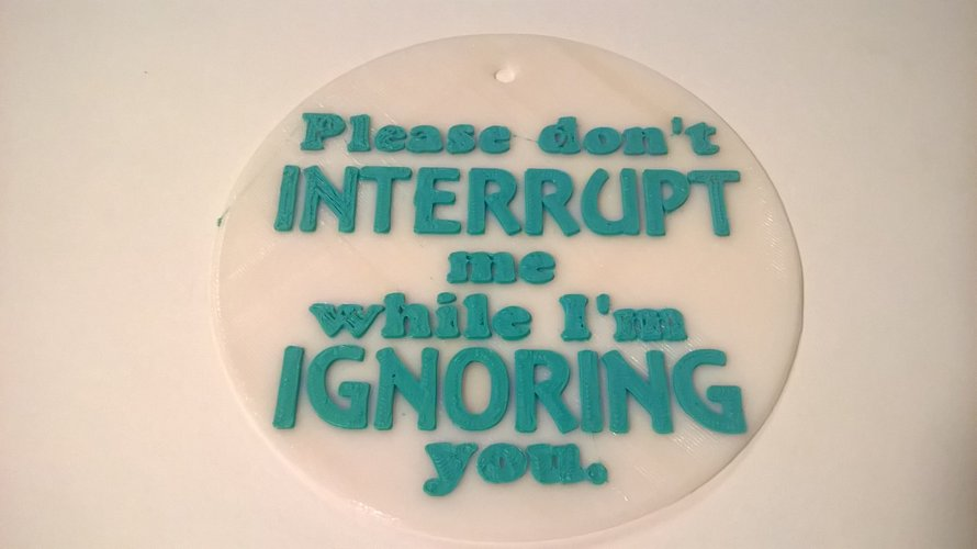 Don't Interrupt sign 3D Print 37766