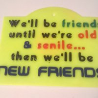 Small Friends Until Senile Sign 3D Printing 41071