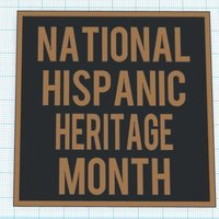 Small National Hispanic Heritage Month Sign 3D Printing 56082
