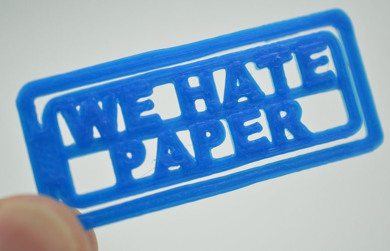 """We Hate Paper"" Paper Clip 3D Print 61618"